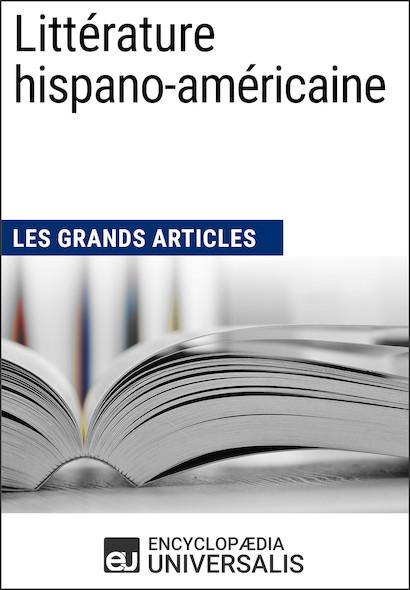 Littérature hispano-américaine (Les Grands Articles)