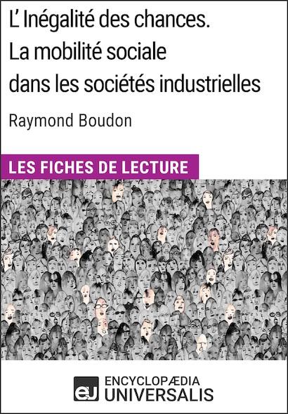 L'inégalité des chances. La mobilité sociale dans les sociétés industrielles de Raymond Boudon