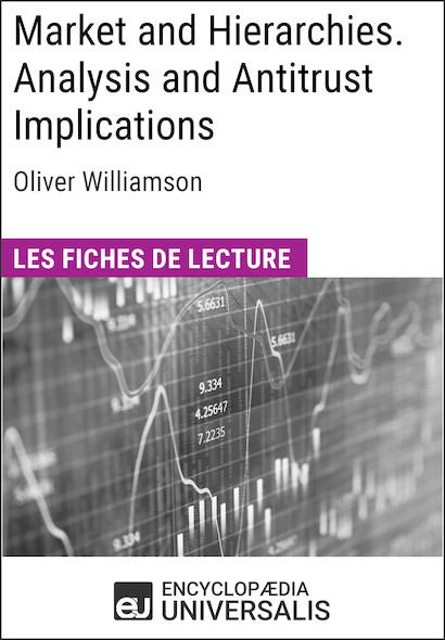 Market and Hierarchies. Analysis and Antitrust Implications d'Oliver Williamson