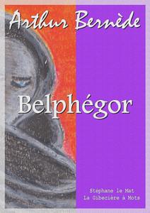 Belphégor | Bernède, Arthur