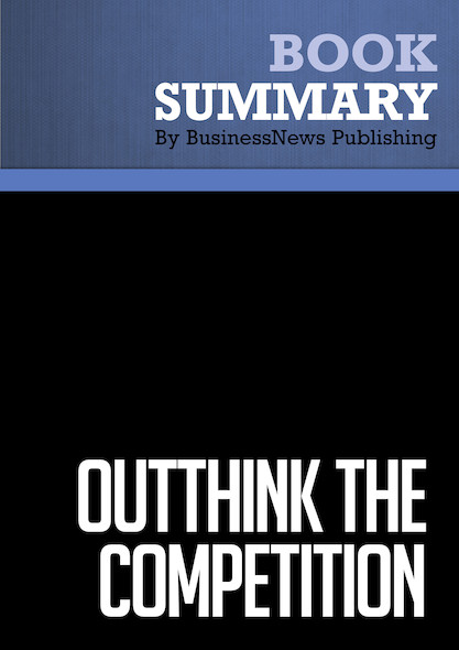 Summary : Outthink The Competition - Kaihan Krippendorff
