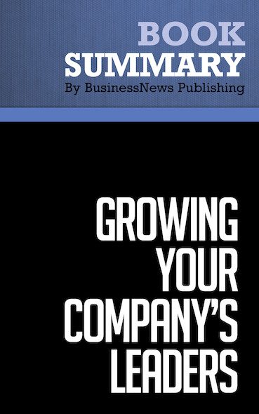 Summary: Growing Your Company's Leaders - Robert Fulmer and Joy Conger