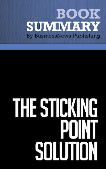 Summary : The Sticking Point Solution - Jay Abraham