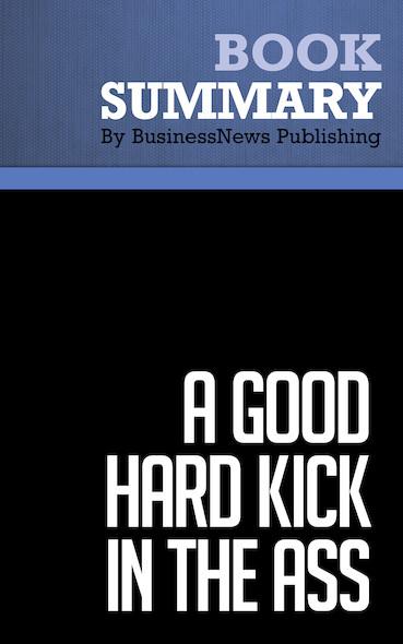 Summary: A Good Hard Kick in the Ass - Rob Adams
