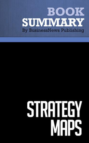 Summary : Strategy Maps - Robert S. Kaplan And David P. Norton