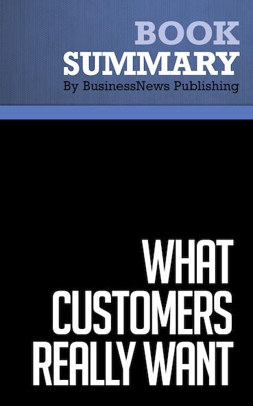 Summary : What Customers Really Want - Scott Mckain
