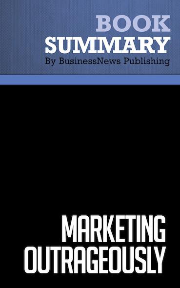 Summary : Marketing Outrageously - Jon Spoelstra