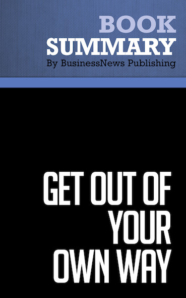 Summary: Get Out of Your Own Way - Robert Cooper