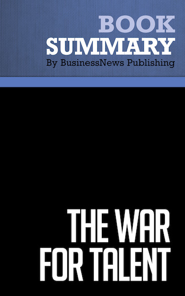 Summary : The War For Talent - Ed Michaels, Helen Handfield-Jones and Beth Axelrod