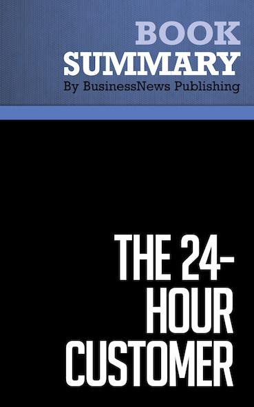 Summary : The 24-Hour Customer - Adrian C. Ott