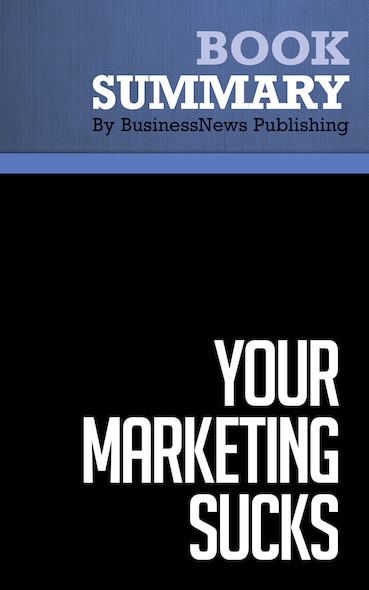 Summary : Your Marketing Sucks - Mark Stevens