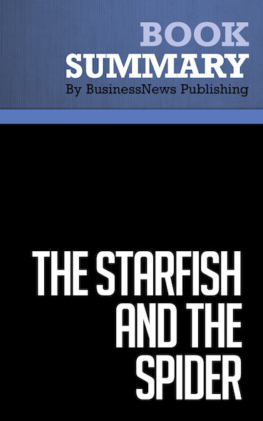 Summary : The Starfish and the Spider - Ori Brafman and Rod Beckstrom