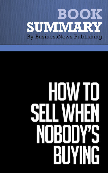 Summary: How to Sell When Nobody's Buying - Dave Lakhani