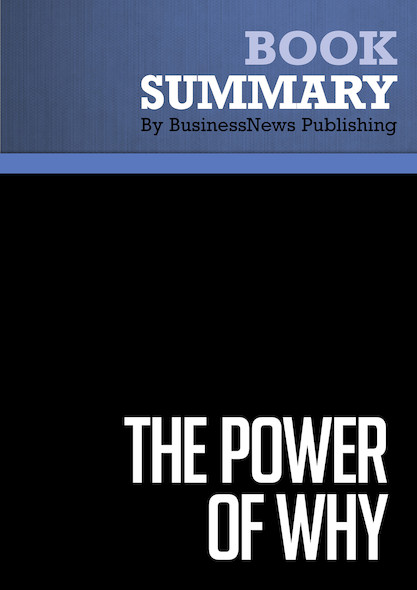 Summary : The Power Of Why - C. Richard Weylman
