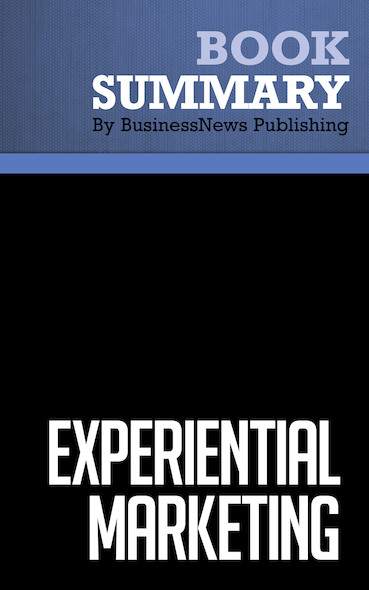 Summary: Experiential Marketing - Bernd Schmitt