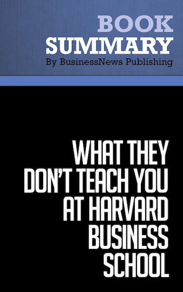 Summary : What They Don't Teach You at Harvard Business School - Mark H. Mccormack