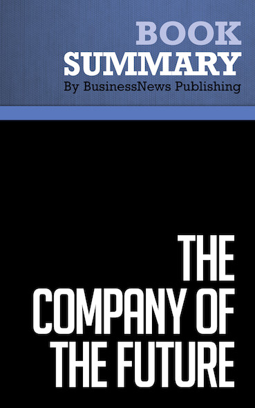 Summary : The Company Of The Future - Frances Cairncross