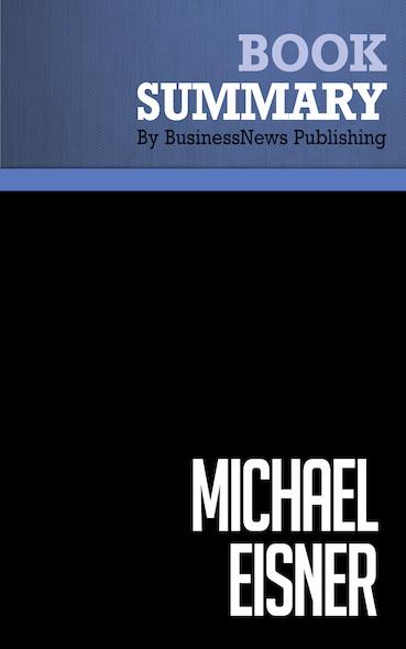 Summary: Michael Eisner - Michael Eisner and Tony Schwartz