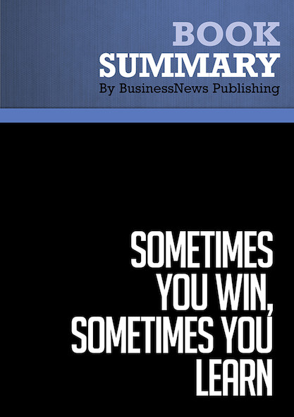 Summary : Sometimes You Win, Sometimes You Learn - John C. Maxwell