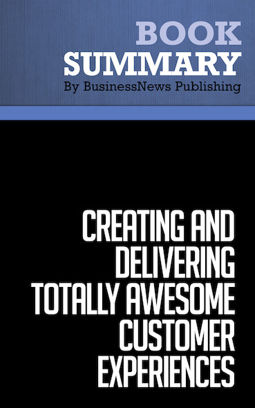 Summary: Creating and Delivering Totally Awesome Customer Experiences - Gary Millet and Blaine Millet