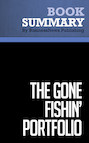 Summary : The Gone Fishin' Portfolio - Alexander Green