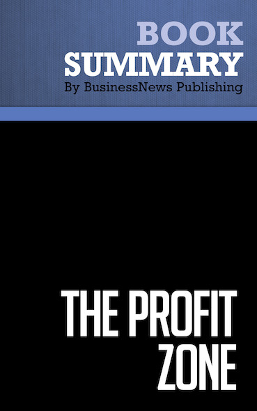 Summary: The Profit Zone - Adrian Slywotzky and David Morrison