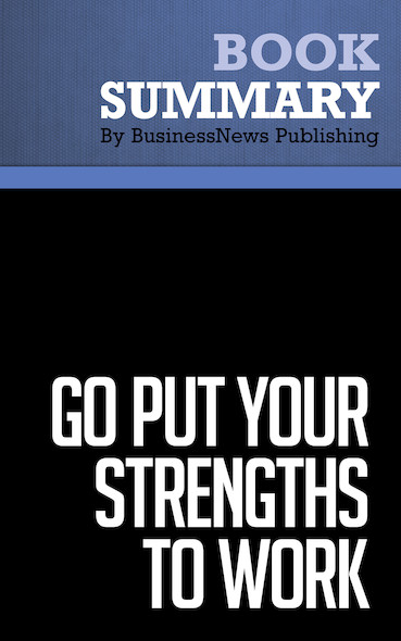 Summary: Go Put Your Strengths to Work - Marcus Buckingham