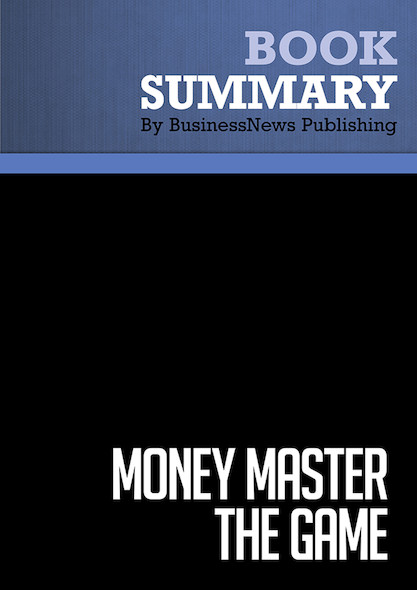 Summary : Money Master The Game - Tony Robbins