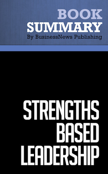 Summary : Strengths Based Leadership - Tom Rath and Barry Conchie