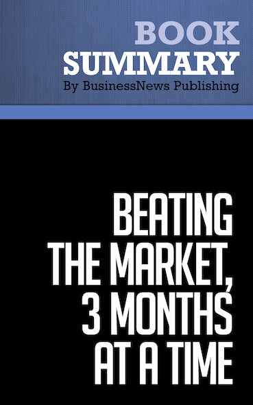 Summary: Beating the Market, 3 Months at a Time - Gerald Appel and Marvin Appel