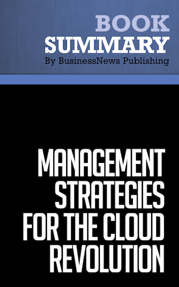 Summary : Management Strategies for the Cloud Revolution - Charles Babcock