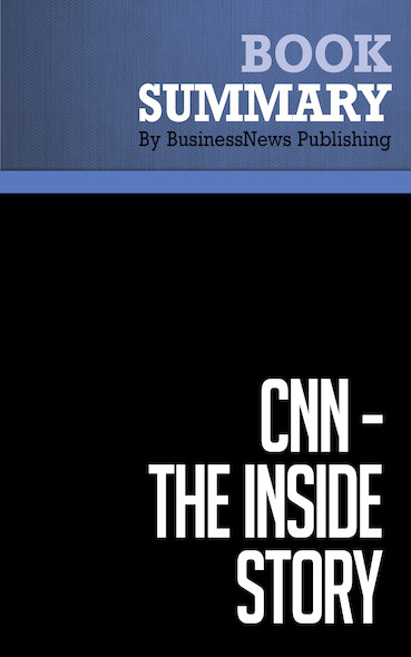 Summary: CNN - The Inside Story - Hank Whittemore