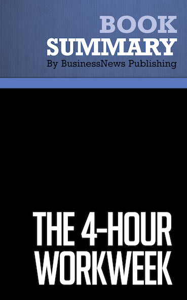 Summary: The 4-Hour Workweek - Timothy Ferriss