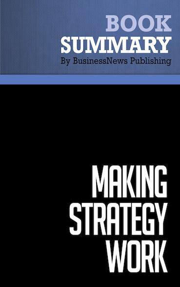 Summary: Making Strategy Work - Lawrence Hrebiniak
