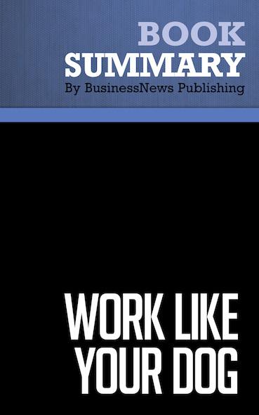 Summary: Work Like Your Dog - Matt Weinstein and Luke Barber