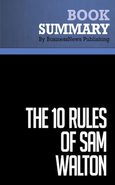 Summary: The 10 Rules of Sam Walton - Michael Bergdahl