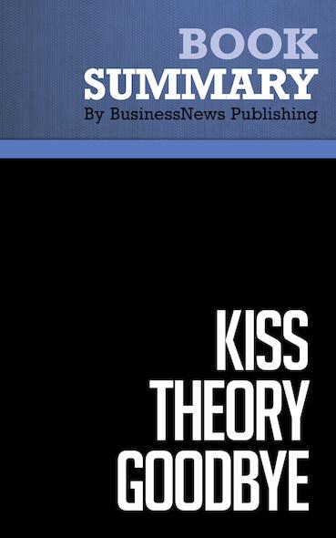 Summary : Kiss Theory Goodbye - Bob Prosen