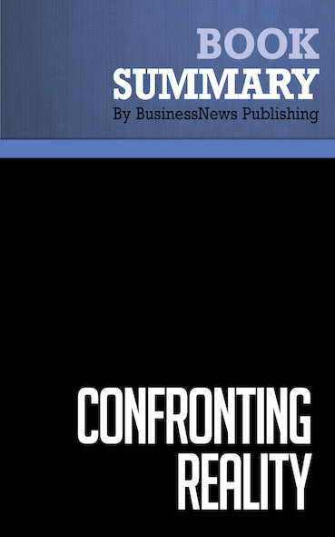 Summary: Confronting Reality - Larry Bossidy and Ram Charan
