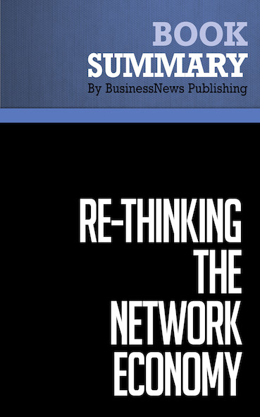 Summary: Re-Thinking the Network Economy - Stan Liebowitz