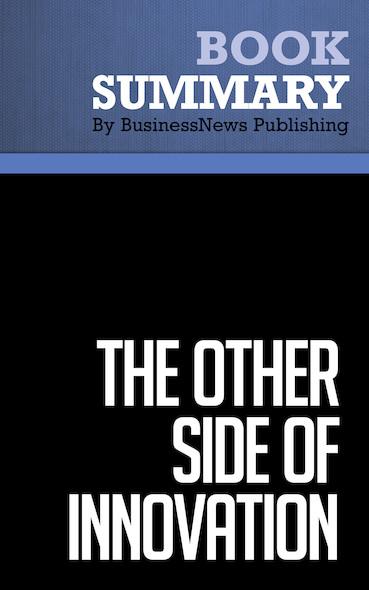 Summary : The Other Side of Innovation - Vijay Govindarajan and Chris Trimble