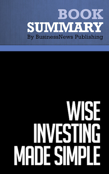 Summary: Wise Investing Made Simple - Larry Swedroe