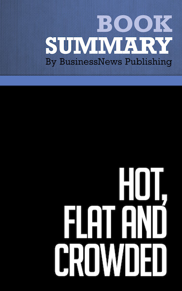 Summary: Hot, Flat and Crowded - Thomas Friedman