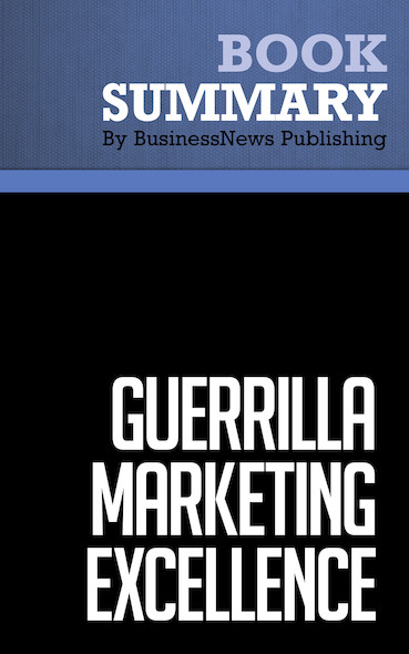Summary: Guerrilla Marketing Excellence - Jay Conrad Levinson