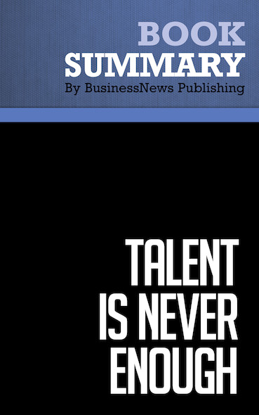 Summary : Talent Is Never Enough - John Maxwell