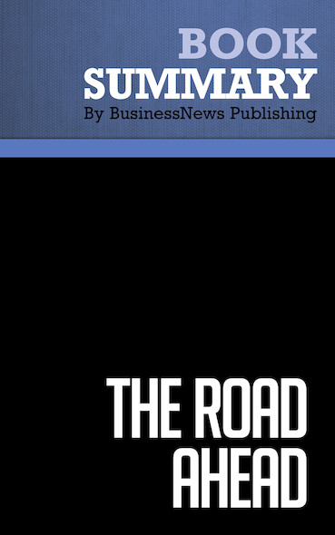 Summary : The Road Ahead - Bill Gates