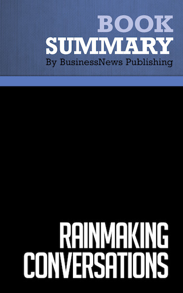 Summary : Rainmaking Conversations - Mike Schultz and John E. Doerr