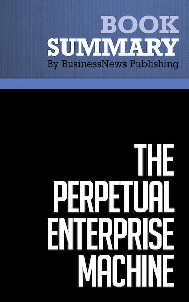 Summary : The Perpetual Enterprise Machine - H. Bowen, K. Clark, C. Holloway, S. Wheelwright