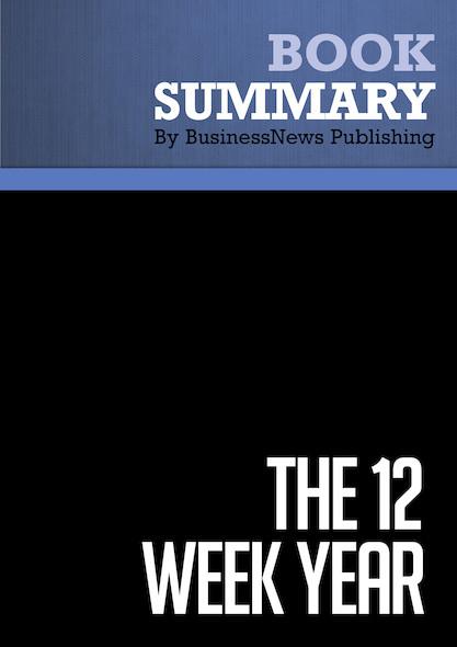 Summary : The 12 Week Year - Brian P. Moran and Michael Lennington