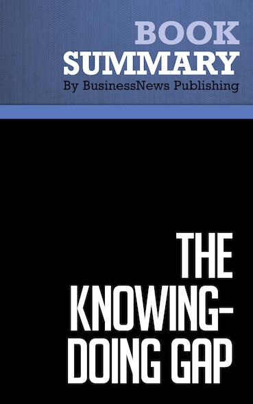 Summary : The Knowing-Doing Gap - Jeffrey Pfeffer & Robert Sutton