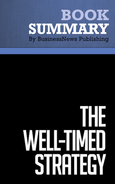 Summary : The Well-Timed Strategy - Peter Navarro